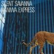 NANIWA EXPRESS SILENT SAVANNA