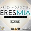Xriz Eres mia (feat. Dasoul)