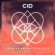CID Love Is Blind (feat. Glenna) [Remixes]
