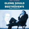 Glenn Gould Finest Recordings - Glenn Gould Plays Beethoven's Piano Concertos