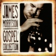 James Morrison James Morrison: Gospel Collection Volume One