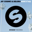 Jay Cosmic & Delora Have It All -Single
