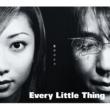 Every Little Thing 愛のカケラ