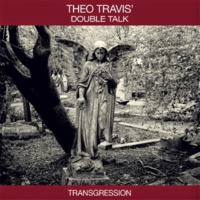 Theo Travis' Double Talk Transgression