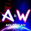 V.A. A&W NEW STYLE MIX Mixed by AXCELL & WAVA