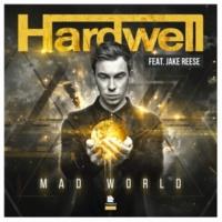 Hardwell feat. Jake Reese Mad World(Original Mix)