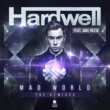 Hardwell feat. Jake Reese Mad World (The Remixes)