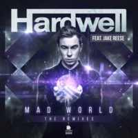 Hardwell feat. Jake Reese Mad World(Sephyx Remix)