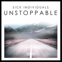 SICK INDIVIDUALS Unstoppable (We Are)(Radio Edit)