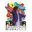 """三浦大知 DAICHI MIURA LIVE TOUR 2015 """"FEVER"""""""