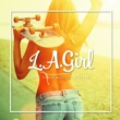 V.A. L.A. GIRL -LIFE STYLE MUSIC SELECTION-