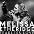 Melissa Etheridge Fearless Love [Album Version]