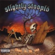 Slightly Stoopid Fat Spliffs