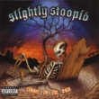 Slightly Stoopid Bandelero