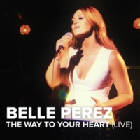 Belle Perez The Way To Your Heart [Live]