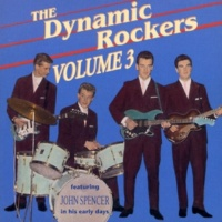 John Spencer&The Dynamic Rockers The Dynamic Rockers (feat. John Spencer), Vol. 3