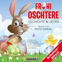 Anita Samuel/Kinder Schweizerdeutsch S'Oschterhasegheimnis - Teil 2