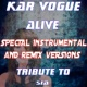 Kar Vogue Alive (Special Remix And Instrumental Versions) [Tribute To Sia]