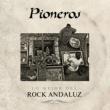 Goma Pioneros. Lo mejor del rock andaluz