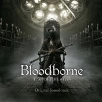 Bloodborne 『Bloodborne The Old Hunters』 オリジナルサウンドトラック
