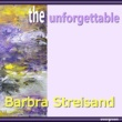 Barbra Streisand Barbra Streisand ‐ the Unforgettable