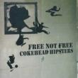 COKE HEAD HIPSTERS FREE NOT FREE