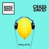 Blonde & Craig David Nothing Like This