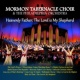 Mormon Tabernacle Choir and The Philidelphia Orchestra The Lord's Prayer