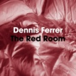 Dennis Ferrer The Red Room