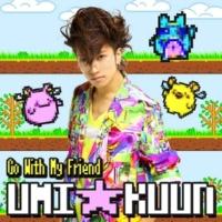 UMI☆KUUN Go With My Friend