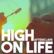 Afterklaps High On Life
