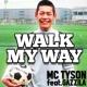 MC TYSON WALK MY WAY feat. GAZZILA