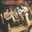 J.D. Crowe & The New South My Home Ain't In The Hall Of Fame