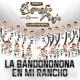 Banda Rancho Viejo De Julio Aramburo La Bandononona La Bandononona En Mi Rancho