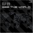 DJ 19 See The World