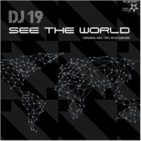DJ 19 See The World(Feo Acid Dub Mix)