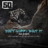 50 Cent Don't Worry 'Bout It (feat. Yo Gotti)