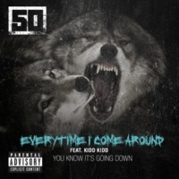50 Cent Everytime I Come Around (feat. Kidd Kidd)