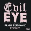 Franz Ferdinand Evil Eye (Remixes) - EP