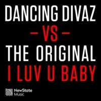 Dancing Divaz & The Original I Luv U Baby (Dancing Divaz vs. The Original) [Dancing Divaz Radio 2016 Mix]