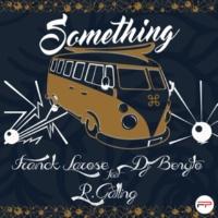Franck Larose/DJ Benyto/R. Gatling Something (feat.R. Gatling) [Extended]