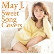 May J. Sweet Song Covers