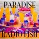 RADIO FISH PARADISE