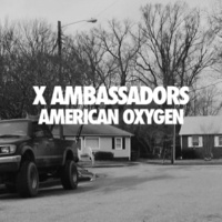 X Ambassadors American Oxygen