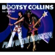 Bootsy Collins Play With Bootsy (feat. Kelli Ali)