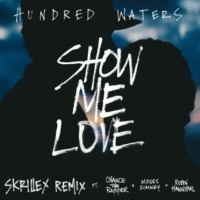 Hundred Waters Show Me Love (feat. Chance The Rapper, Moses Sumney and Robin Hannibal) [Skrillex Remix]