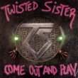 Twisted Sister Come Out And Play