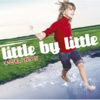 little by little キミモノガタリ