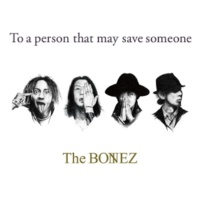 The BONEZ To a person that may save someone