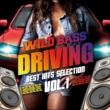 V.A. WILD BASS DRIVING Best Hits Selection Vol.1